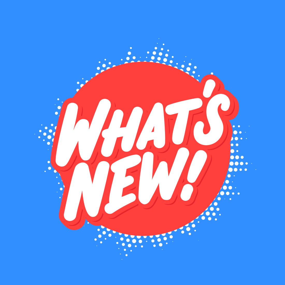 WHAT'S NEW! In white letters backed by a red circle surrounded by a blue background